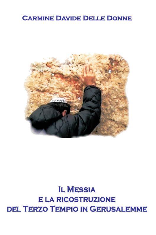 Il Messia e la Ricostruzione del Terzo Tempio in Gerusalemme