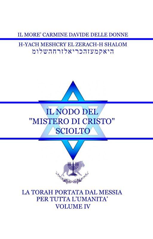 La Torah del Messia – Volume IV – Il nodo del mistero di Cristo sciolto