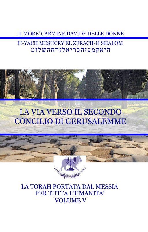 La Torah del Messia – Volume V – La Via verso il secondo Concilio di Gerusalemme