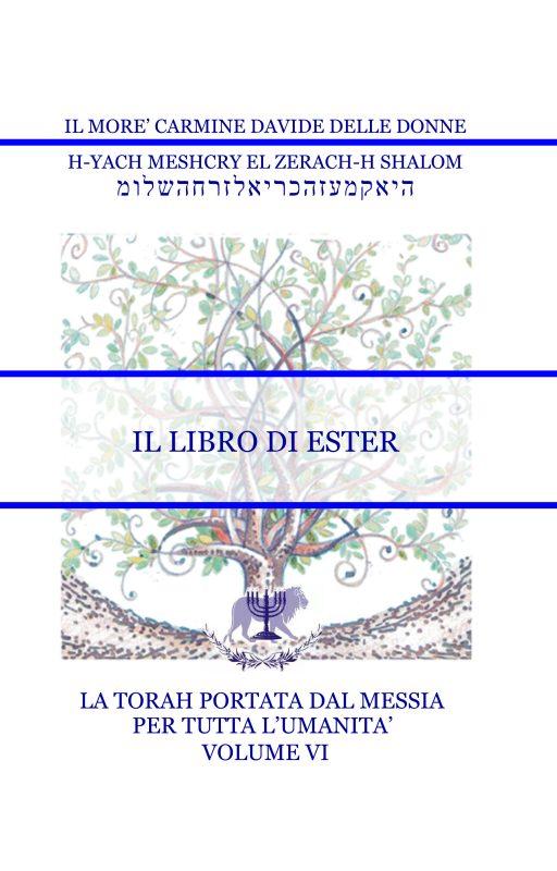 La Torah del Messia – Volume VI – Il Libro di Ester