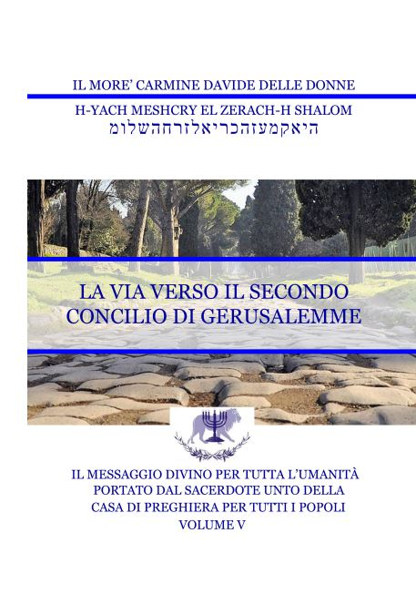Il Messaggio Divino per tutta l'umanità – Volume V – La Via verso il secondo Concilio di Gerusalemme