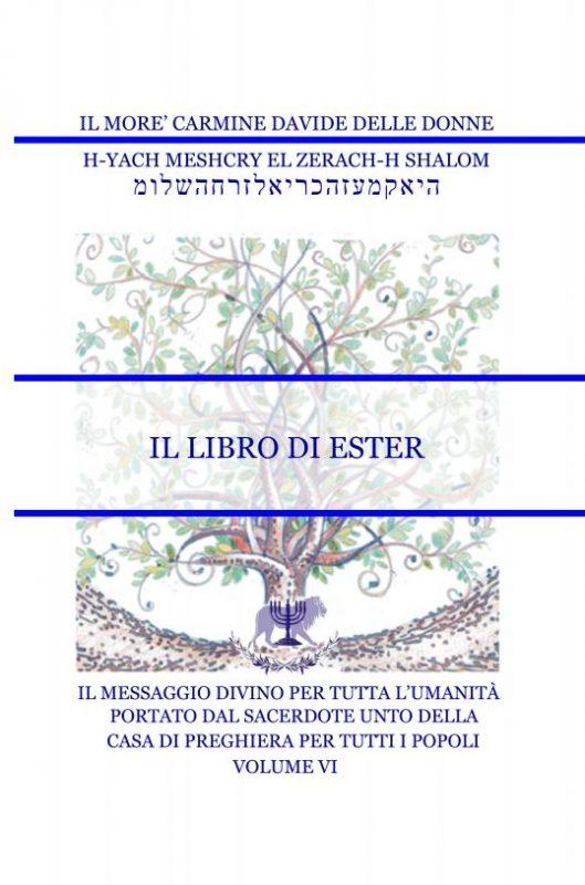 Il Messaggio Divino per tutta l'umanità – Volume VI – Il Libro di Ester