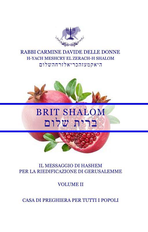 Il Messaggio di Ha-Shem per la riedificazione di Gerusalemme – Volume II – Brit Shalom