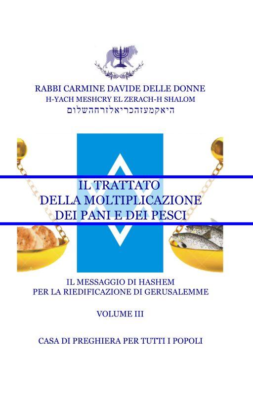 Il Messaggio di Ha-Shem per la riedificazione di Gerusalemme – Volume III – Il trattato della moltiplicazione dei pani e dei pesci