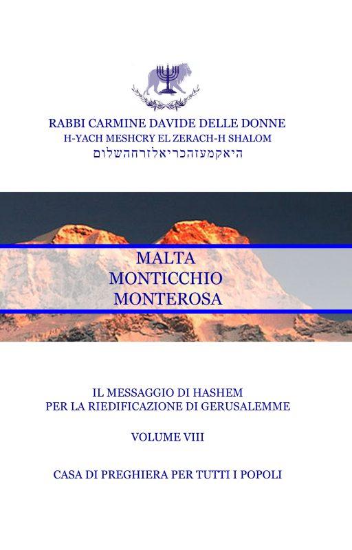 Il Messaggio di Ha-Shem per la riedificazione di Gerusalemme – Volume VIII – Malta Monticchio Monterosa