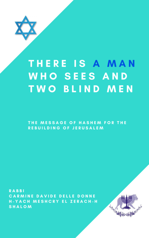 THERE IS A MAN WHO SEES  AND TWO BLIND MEN
