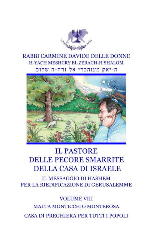 Il Messaggio di Ha-Shem per la riedificazione di Gerusalemme – Volume VIII – Il Pastore delle Pecore Smarrite della Casa di Israele