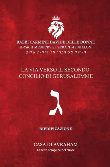 RIEDIFICAZIONE RIUNIFICAZIONE RESURREZIONE – 3 Ghimel – La Via verso il secondo Concilio di Gerusalemme