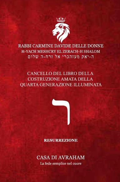 RIEDIFICAZIONE RIUNIFICAZIONE RESURREZIONE – 20 Resh – Cancello del Libro della Costruzione Amata della Quarta Generazione Illuminata